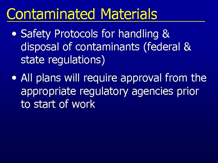 Contaminated Materials • Safety Protocols for handling & disposal of contaminants (federal & state