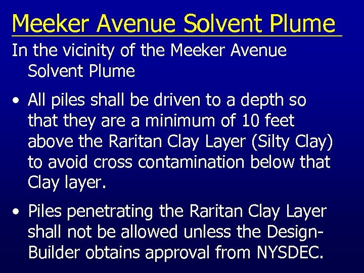 Meeker Avenue Solvent Plume In the vicinity of the Meeker Avenue Solvent Plume •