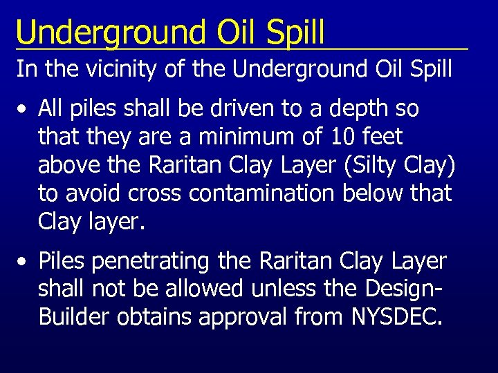 Underground Oil Spill In the vicinity of the Underground Oil Spill • All piles