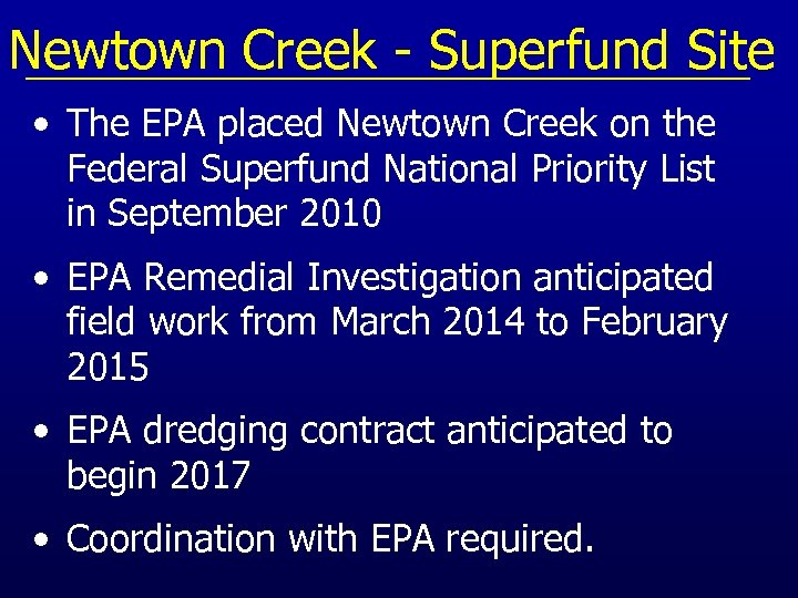 Newtown Creek - Superfund Site • The EPA placed Newtown Creek on the Federal