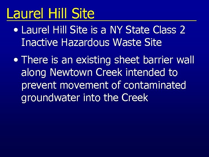 Laurel Hill Site • Laurel Hill Site is a NY State Class 2 Inactive