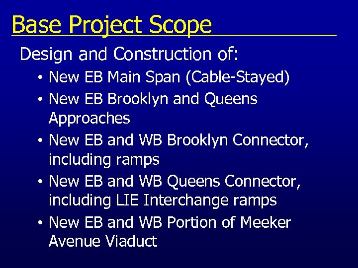 Base Project Scope Design and Construction of: • New EB Main Span (Cable-Stayed) •