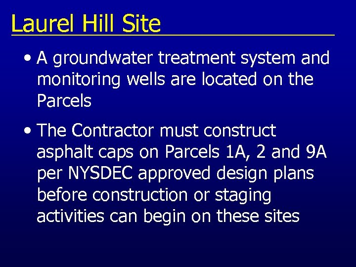 Laurel Hill Site • A groundwater treatment system and monitoring wells are located on