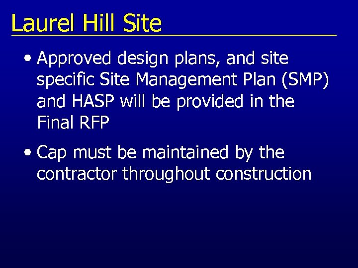 Laurel Hill Site • Approved design plans, and site specific Site Management Plan (SMP)