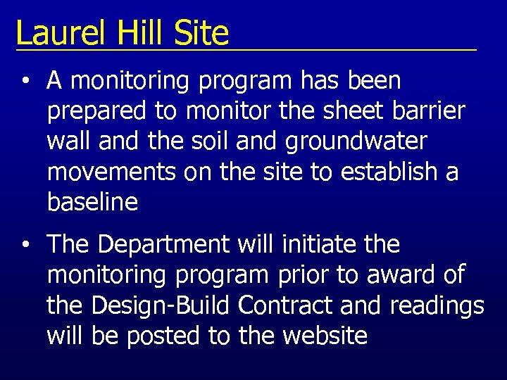 Laurel Hill Site • A monitoring program has been prepared to monitor the sheet