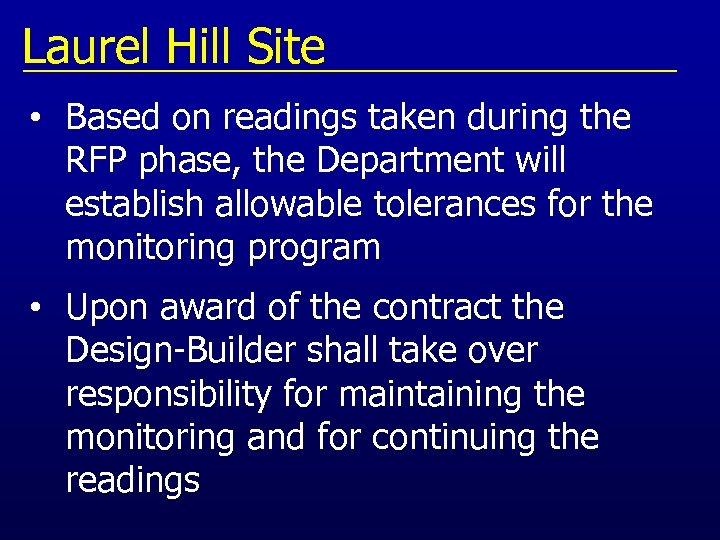 Laurel Hill Site • Based on readings taken during the RFP phase, the Department