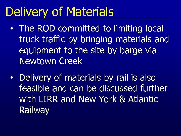 Delivery of Materials • The ROD committed to limiting local truck traffic by bringing
