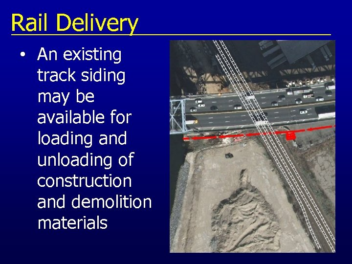 Rail Delivery • An existing track siding may be available for loading and unloading