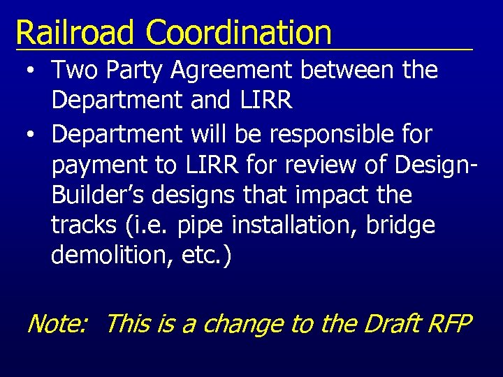 Railroad Coordination • Two Party Agreement between the Department and LIRR • Department will