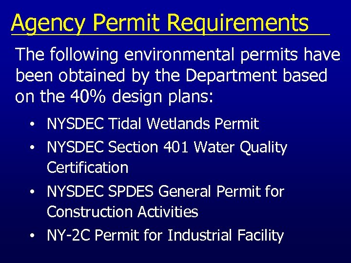 Agency Permit Requirements The following environmental permits have been obtained by the Department based