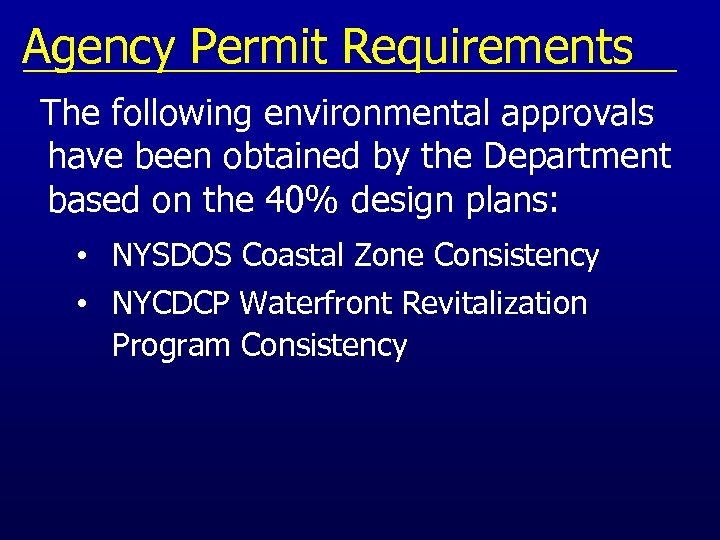 Agency Permit Requirements The following environmental approvals have been obtained by the Department based