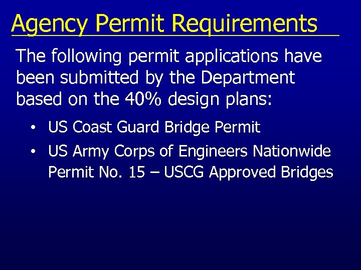 Agency Permit Requirements The following permit applications have been submitted by the Department based