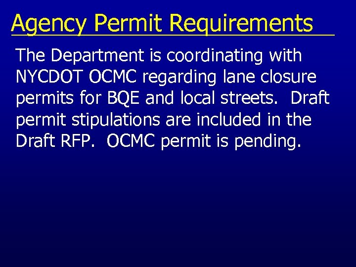 Agency Permit Requirements The Department is coordinating with NYCDOT OCMC regarding lane closure permits