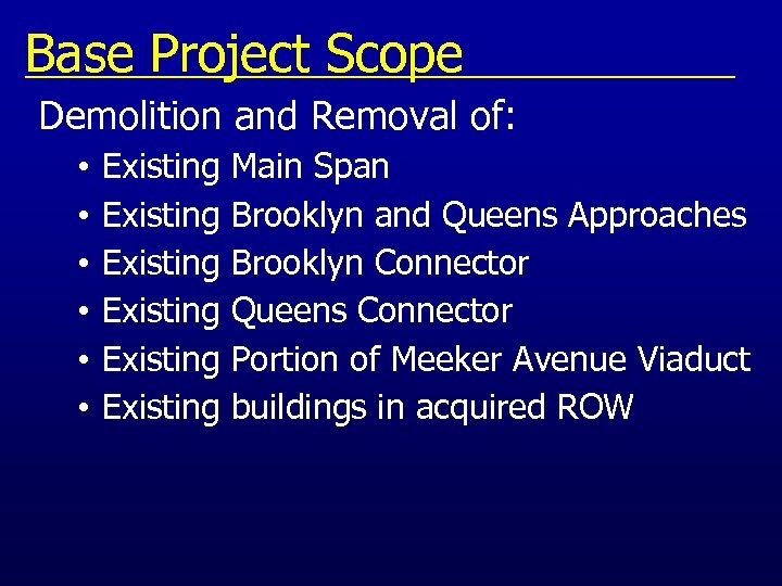 Base Project Scope Demolition and Removal of: • • • Existing Main Span Existing