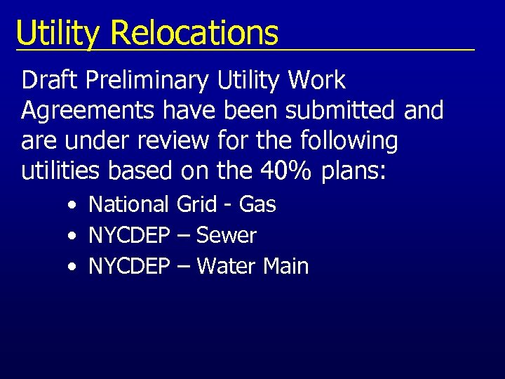 Utility Relocations Draft Preliminary Utility Work Agreements have been submitted and are under review
