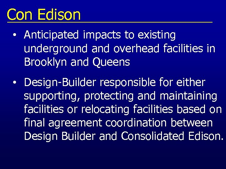Con Edison • Anticipated impacts to existing underground and overhead facilities in Brooklyn and