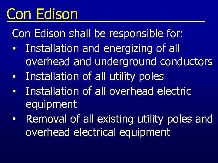 Con Edison shall be responsible for: • Installation and energizing of all overhead and