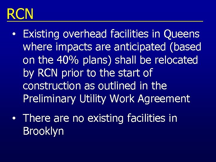 RCN • Existing overhead facilities in Queens where impacts are anticipated (based on the
