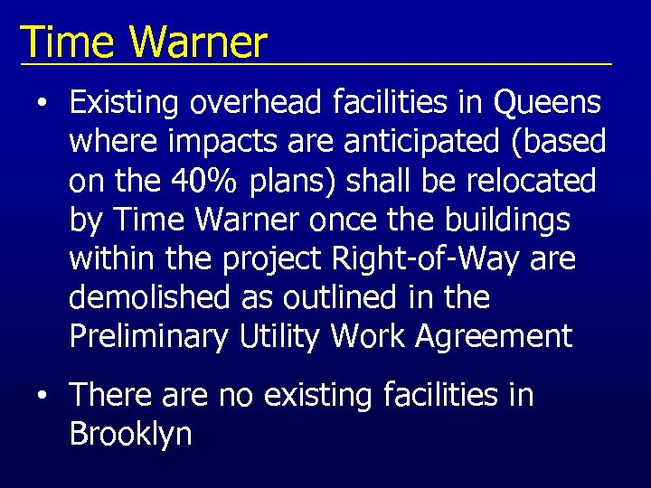 Time Warner • Existing overhead facilities in Queens where impacts are anticipated (based on