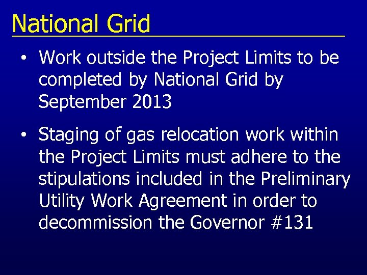 National Grid • Work outside the Project Limits to be completed by National Grid