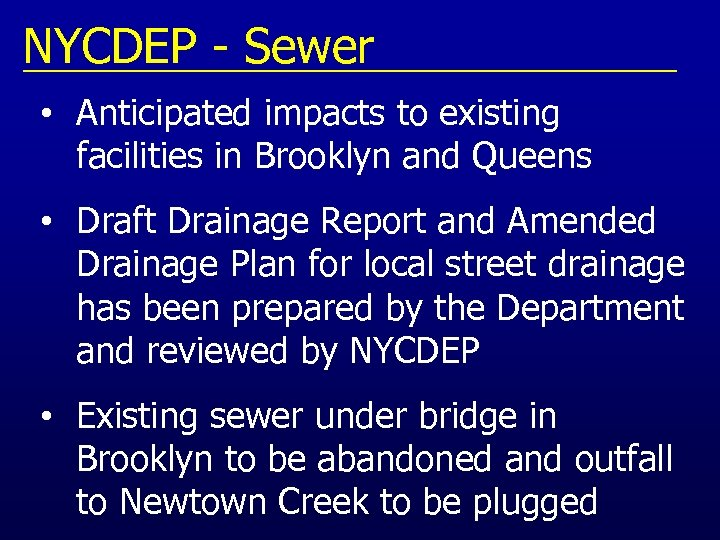 NYCDEP - Sewer • Anticipated impacts to existing facilities in Brooklyn and Queens •