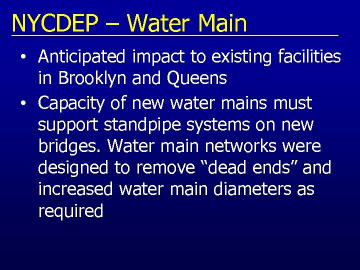 NYCDEP – Water Main • Anticipated impact to existing facilities in Brooklyn and Queens