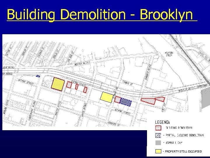 Building Demolition - Brooklyn - PROPERTY STILL OCCUPIED