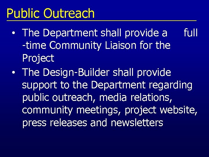 Public Outreach • The Department shall provide a full -time Community Liaison for the