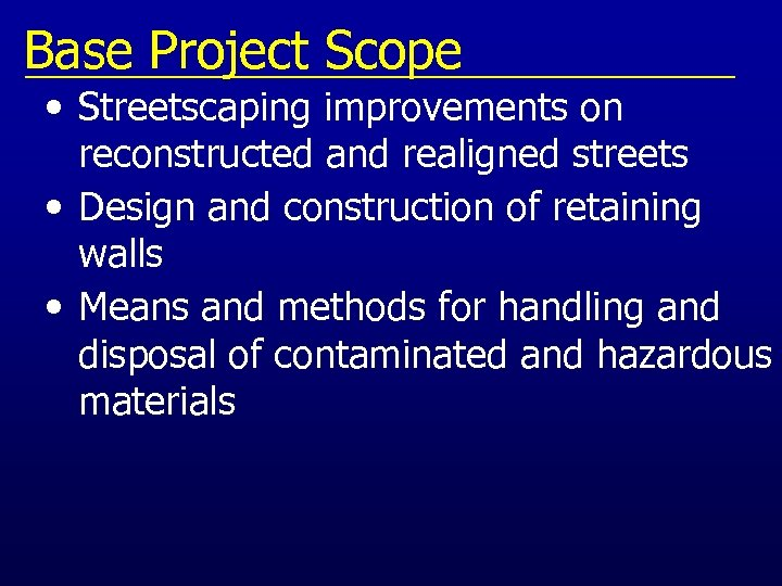 Base Project Scope • Streetscaping improvements on reconstructed and realigned streets • Design and