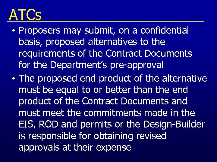 ATCs • Proposers may submit, on a confidential basis, proposed alternatives to the requirements