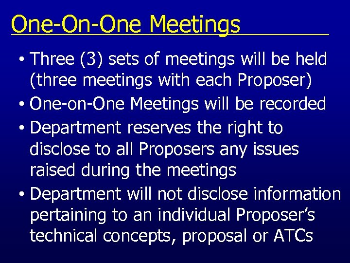 One-On-One Meetings • Three (3) sets of meetings will be held (three meetings with