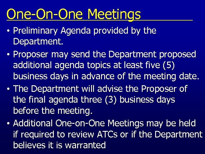 One-On-One Meetings • Preliminary Agenda provided by the Department. • Proposer may send the