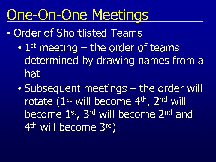One-On-One Meetings • Order of Shortlisted Teams • 1 st meeting – the order