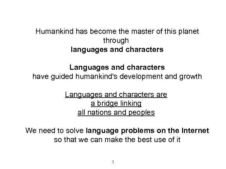 Humankind has become the master of this planet through languages and characters Languages and