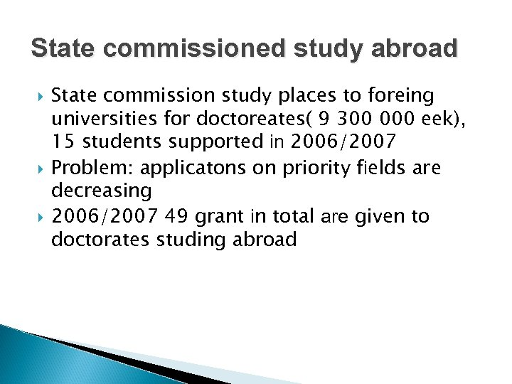 State commissioned study abroad State commission study places to foreing universities for doctoreates( 9