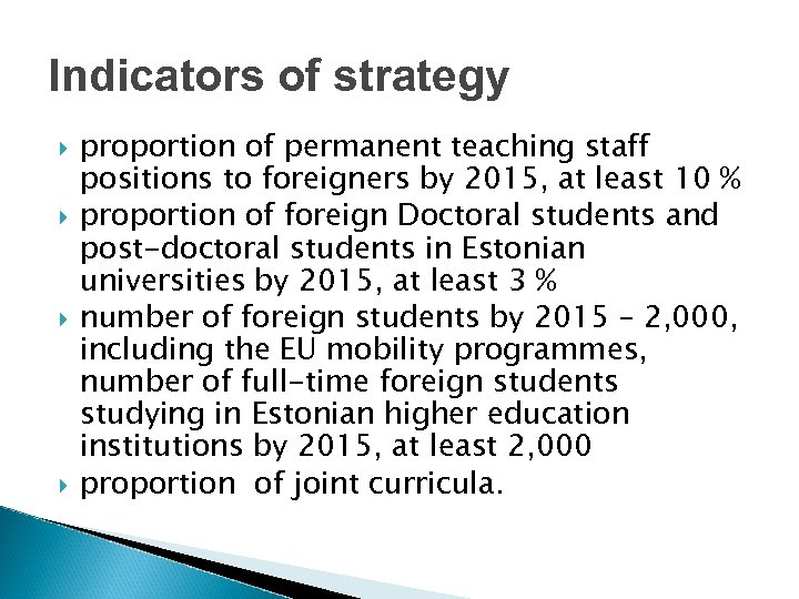 Indicators of strategy proportion of permanent teaching staff positions to foreigners by 2015, at