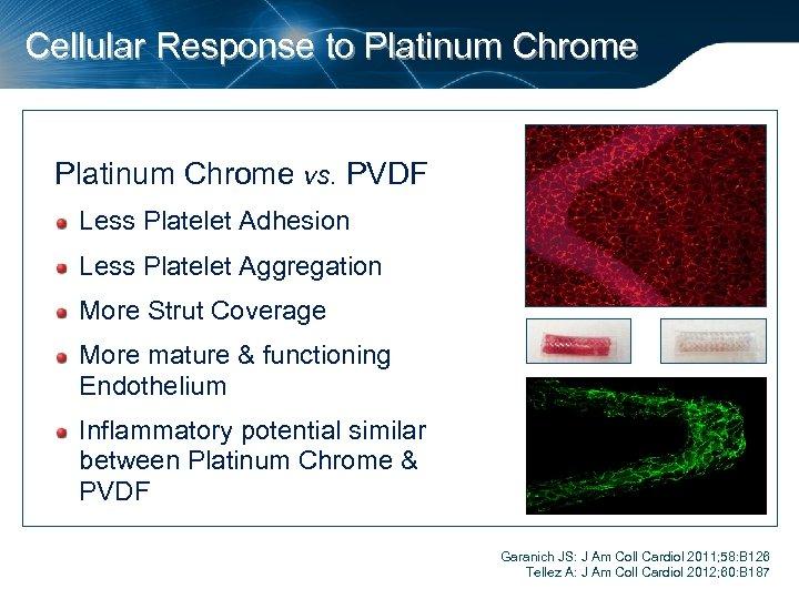 Cellular Response to Platinum Chrome vs. PVDF Less Platelet Adhesion Less Platelet Aggregation More