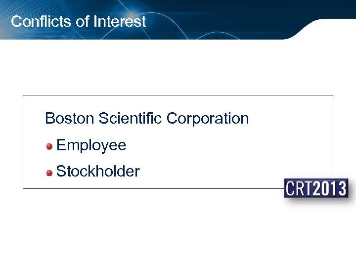 Conflicts of Interest Boston Scientific Corporation Employee Stockholder