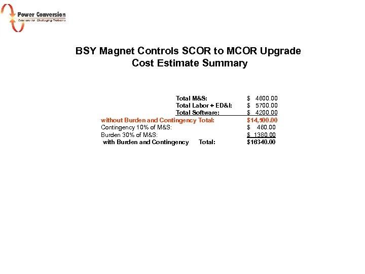 BSY Magnet Controls SCOR to MCOR Upgrade Cost Estimate Summary Total M&S: Total Labor