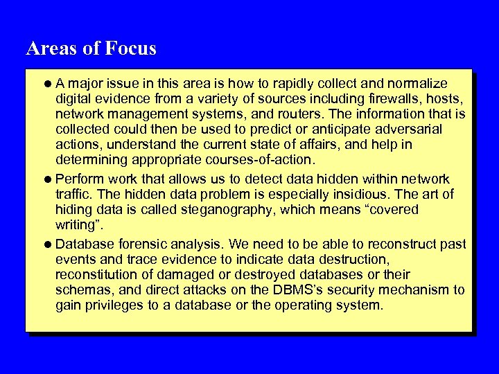 Areas of Focus l A major issue in this area is how to rapidly