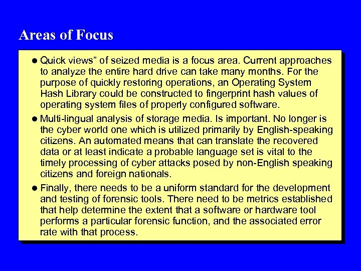 """Areas of Focus l Quick views"""" of seized media is a focus area. Current"""