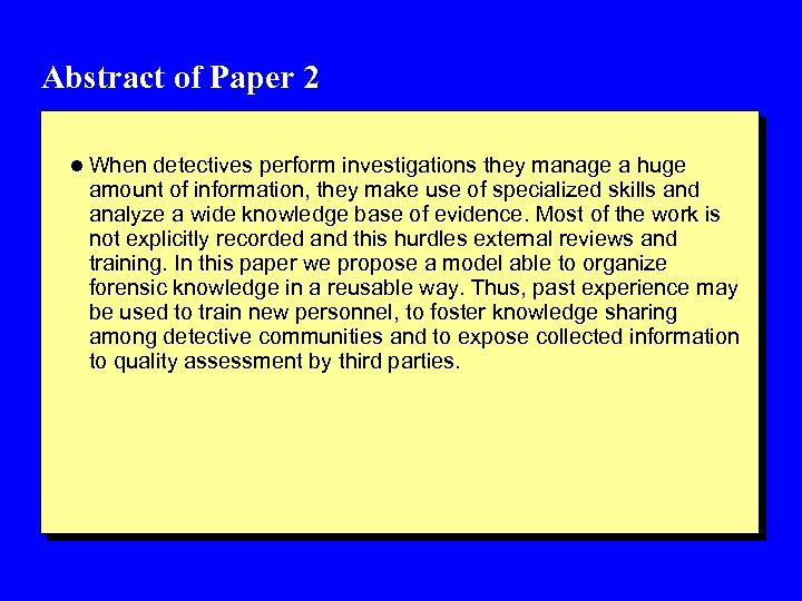 Abstract of Paper 2 l When detectives perform investigations they manage a huge amount