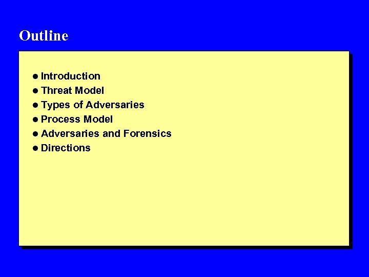 Outline l Introduction l Threat Model l Types of Adversaries l Process Model l