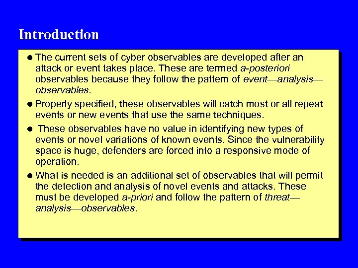 Introduction l The current sets of cyber observables are developed after an attack or