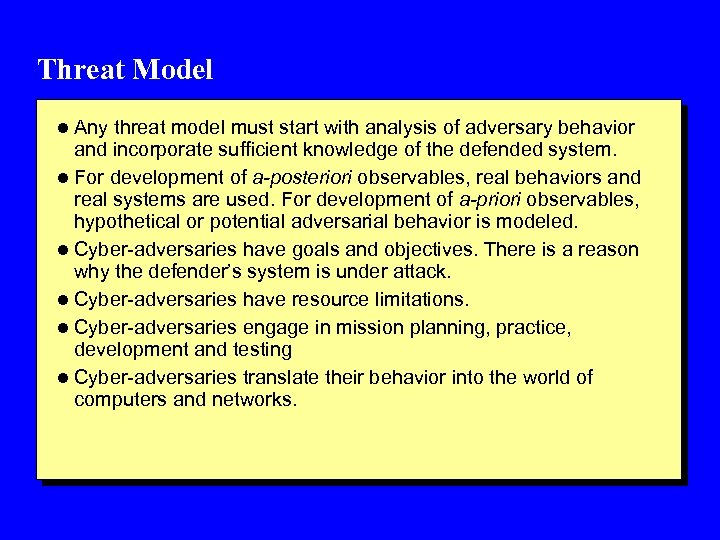 Threat Model l Any threat model must start with analysis of adversary behavior and