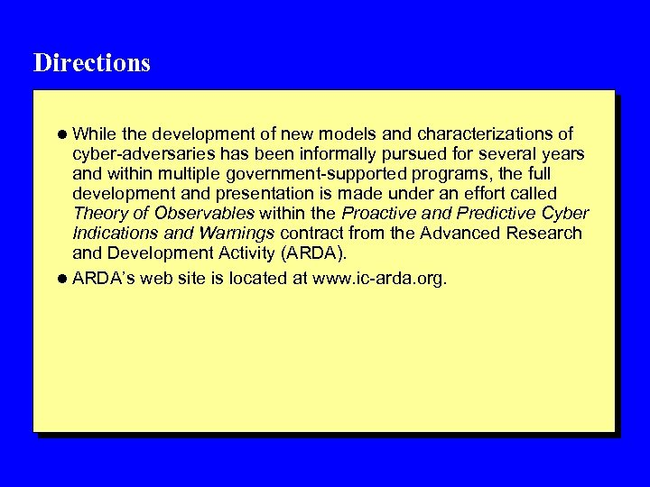 Directions l While the development of new models and characterizations of cyber-adversaries has been