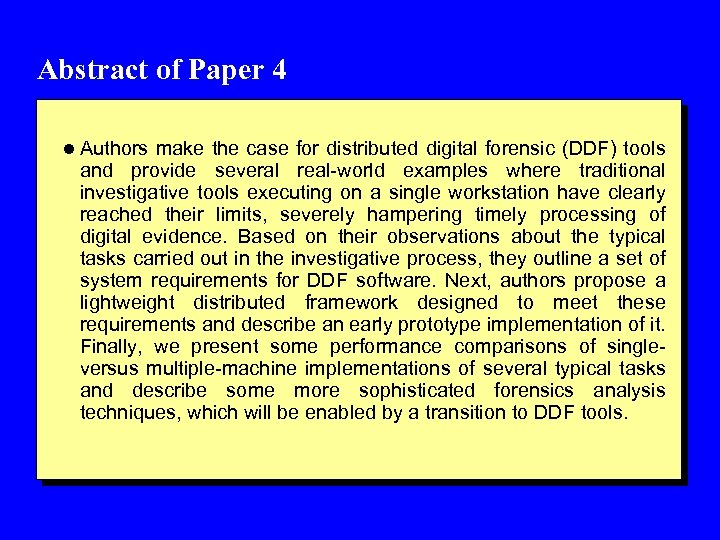 Abstract of Paper 4 l Authors make the case for distributed digital forensic (DDF)