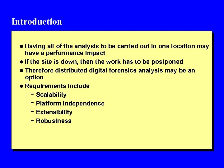 Introduction l Having all of the analysis to be carried out in one location