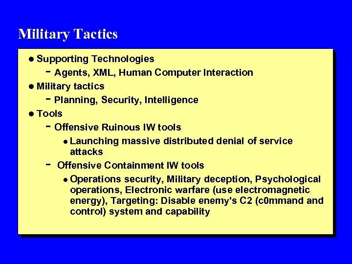 Military Tactics l Supporting Technologies - Agents, XML, Human Computer Interaction l Military tactics