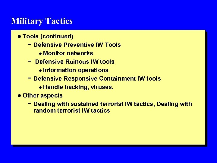 Military Tactics l Tools (continued) - Defensive Preventive IW Tools networks Defensive Ruinous IW